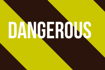 Are You DANGEROUS?