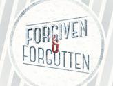Forgiven & Forgotten