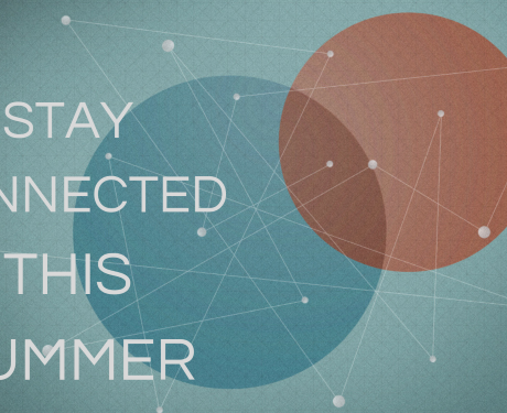 Stay Connected This Summer