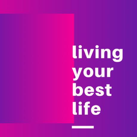 #livingmybestlife