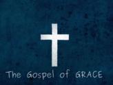 The Gospel of Grace by Pastor Scott Peterson